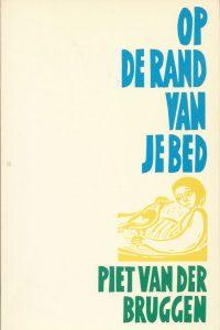 Op de rand van je bed Piet van der Bruggen 9030402296 9789030402299
