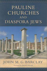 Pauline churches and diaspora Jews John M.G. Barclay 080287374X 9780802873743