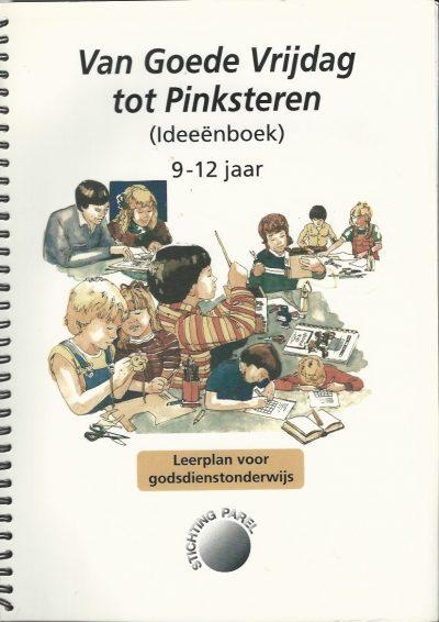 Van Goede Vrijdag tot Pinksteren Ideenboek 9 12 jaar Janny van Nederpelt