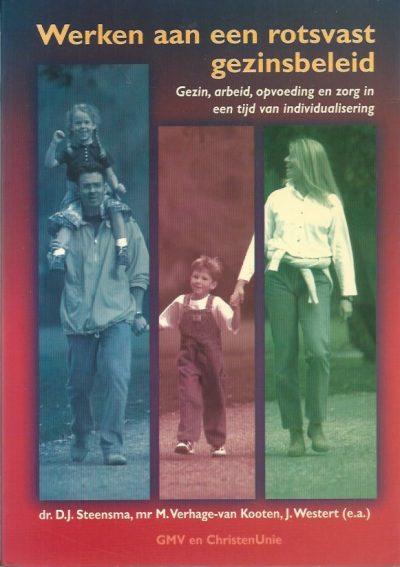 Werken aan een rotsvast gezinsbeleid gezin arbeid opvoeding en zorg in een tijd van individualisering D.J. Steensma mr. M. Verhage van Kooten J. Westert 9071371298 97890713712