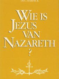 Wie is Jezus van Nazareth C. Harinck 9033602407 9789033602405