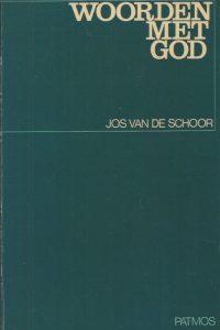 Woorden met God Jos van der Schoor 902929888X 9789029298889