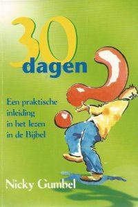30 dagen Een praktische inleiding in het lezen van de Bijbel Nicky Gumbel 1e druk 1999
