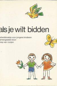 Als je wilt bidden gebedsboekje voor jongere kinderen Miep van Rooijen Nederlandsche Zondagsschool Vereeniging