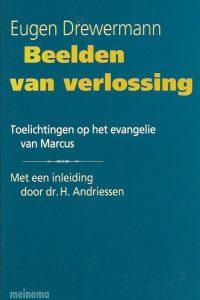 Beelden van verlossing toelichtingen op het evangelie van Marcus Eugen Drewermann H. Andriessen 9021135507 9789021135502