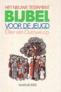 Bijbel voor de jeugd Het Nieuwe Testament Olav E. van Outryve 9061733855 9789061733850