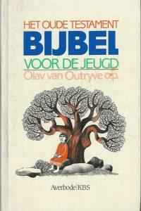 Bijbel voor de jeugd Het Oude Testament Olav E. van Outryve 9061733847 9789061733843