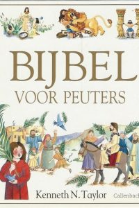 Bijbel voor peuters Kenneth N. Taylor 9026610777 9789026610776