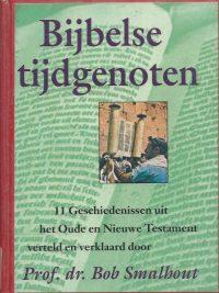 Bijbelse tijdgenoten Prof.dr . Bob Smalhout 9027456542 9789027456540 Hardcover ex libris 3e druk