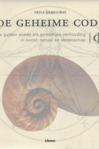 De geheime code de gulden snede als goddelijke verhouding in kunst natuur en wetenschap Priya Hemenway 9057649934 9789057649936