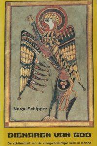 Dienaren van God De spiritualiteit van de vroeg christelijke kerk in Ierland Marga Schipper 9020254863 9789020254860