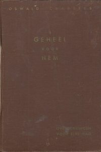 Geheel voor Hem Overdenkingen voor elke dag Oswald Chambers 7e druk 1956