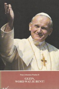 Gezin word wat je bent vijf toespraken over huwelijk en gezin gevolgd door het Handvest van de Rechten van het Gezin Paus Johannes Paulus II 9065161120 9789065161123