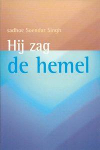 Hij zag de Hemel visioenen van Sadhoe Soendar Singh 9071571130 9789071571138 6e druk