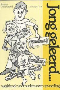 Jong geleerd werkboek voor ouders over opvoeding Baukje Doornenbal Boeijenga 9070656175 9789070656171 3e druk