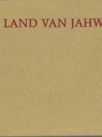 Land van Jahwe Impressies uit het land van de Bijbel met 55 kleurenfotos van Alfons Senfter Okke Jager