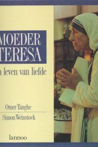 Moeder Teresa een leven van liefde met teksten van Moeder Teresa Omer Tanghe Simon Weinstock 9020918419 9789020918410