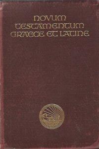 Novum Testamentum Graece et Latine D. Eberhard Nestle D. Erwin Nestle Editio duodecima 1937