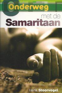 Onderweg met de Samaritaan Bijbelleesgid Henk Stoorvogel Tiemen Westerduin 9789029719827