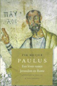 Paulus een leven tussen Jeruzalem en Rome Fik Meijer 9789025370091