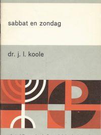 Sabbat en zondag dr. J.L. Koole