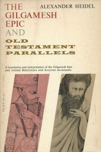 The Gilgamesh Epic and Old Testament Parallels Alexander Heidel Phoenix 1963