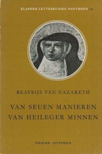 Van seuen manieren van heileger minnen uitgegeven naar het Brusselse handschrift Beatrijs van Nazareth H.W.J. Vekeman