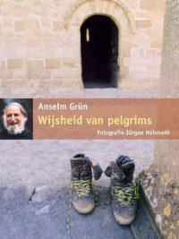 Wijsheid van pelgrims Anselm Grun 9058778169 9789058778161