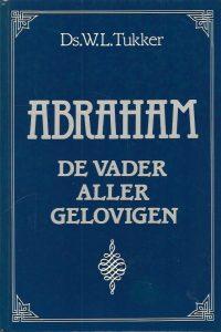 Abraham de vader aller gelovigen Ds. W.L. Tukker 9033103567 9789033103568
