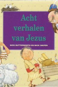 Acht verhalen van Jezus Nick Butterworth en Mick Inkpen 9033827298 9789033827297
