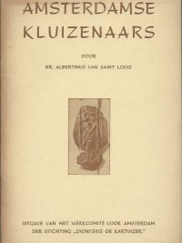 Amsterdamse Kluizenaars Br. Albertinus van Saint Louis Stichting Dionysus de Kartuizer 1949