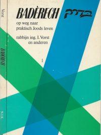Baderech op weg naar praktisch Joods leven I. Vorst Nederlands Israelitisch Kerkgenootschap 1981 5742 deel 1 en 2