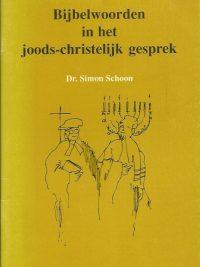 Bijbelwoorden in het Joods Christelijk gesprek dr. Simon Schoon