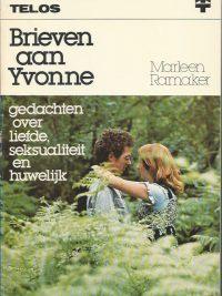 Brieven aan Yvonne gedachten over liefde seksualiteit en huwelijk Marleen Ramaker 9060477677 9789060477670 3e druk