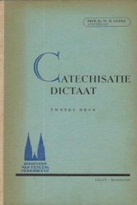 Catechisatie Dictaat Prof.Dr . W.H. Gispen 2e druk