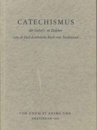 Catechismus der Geloofs en Zedeleer van de Oud Katholieke Kerk van Nederland Cor unum et anima una 1954.