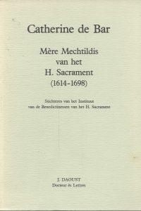 Catherine de Bar Mere Mechtildis van het H. Sacrament 1614 1698 J. Daoust