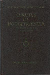 Christus de hoogepriester de brief aan de Hebreen Dr. H. van Oyen