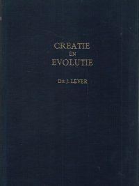 Creatie en evolutie Dr. J. Lever 2e druk 1958