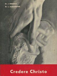 Credere Christo J. Rinzema en L. Schuurman Nieuwe commentaar Heidelbergse catechismus deel II
