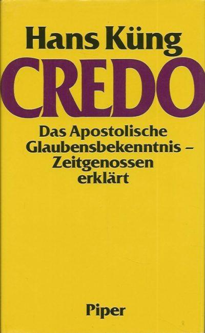 Credo Das Apostolische Glaubensbekenntnis Zeitgenossen erklart Hans Kung 3492030092 9783492030090