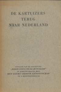 De Kartuizers terug naar Nederland door een monnik van de Nederlandse Kartuize te Calci