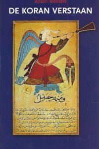 De Koran verstaan een kennismaking met het boek van de islam Anton Wessels 9024241154 9789024241156