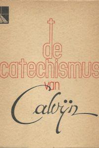 De catechismus van calvijn uit het Fransch vertaald door ds. J.J. Buskes Jr Libellen serie nr. 240 241