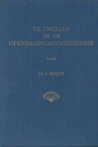 De engelen in de openbaringsgeschiedenis Ds. J. Meijer