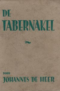 De geestelijke beteekenis van den tabernakel en De kleeding van den hoogepriester Johannes de Heer 3e druk