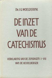 De inzet van de Catechismus Verklaring van de zondagen 1 VII van de Heidelberger Dr. J.G. Woelderink