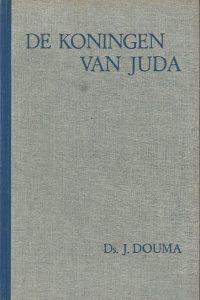 De koningen van Juda Ds. J. Douma A.W.F. Idenburg