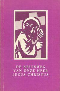 De kruisweg van onze Heer Jezus Christus J. Hermans