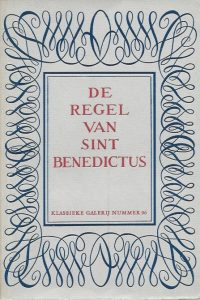 De regel van Sint Benedictus Regel van den heiligen Vader Benedictus Klassieke galerij nummer 96